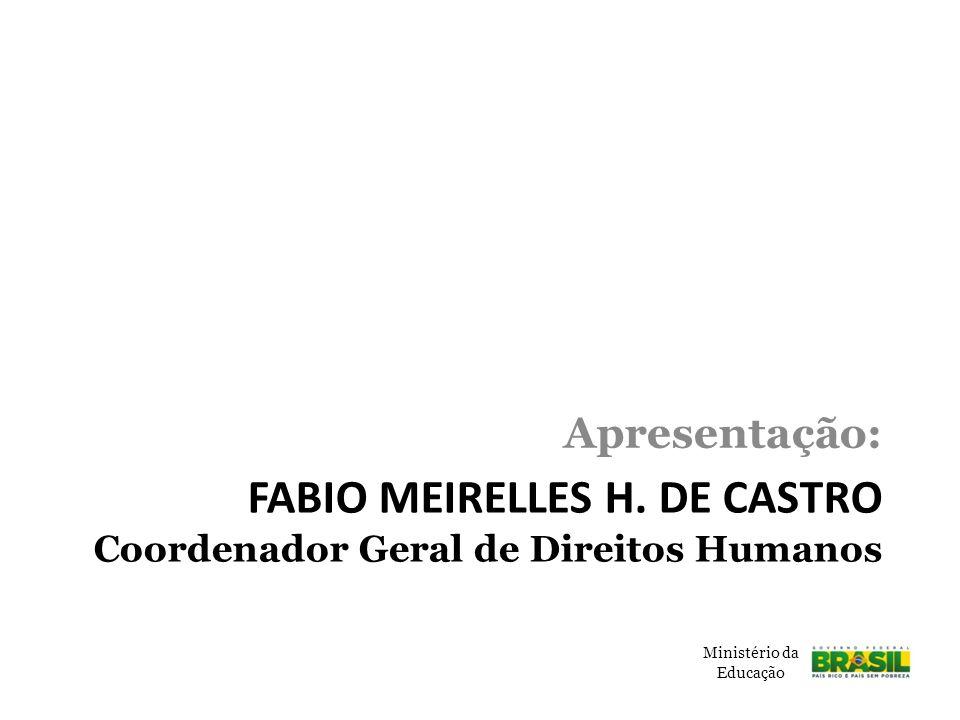 Fabio Meirelles h. de castro Coordenador Geral de Direitos Humanos