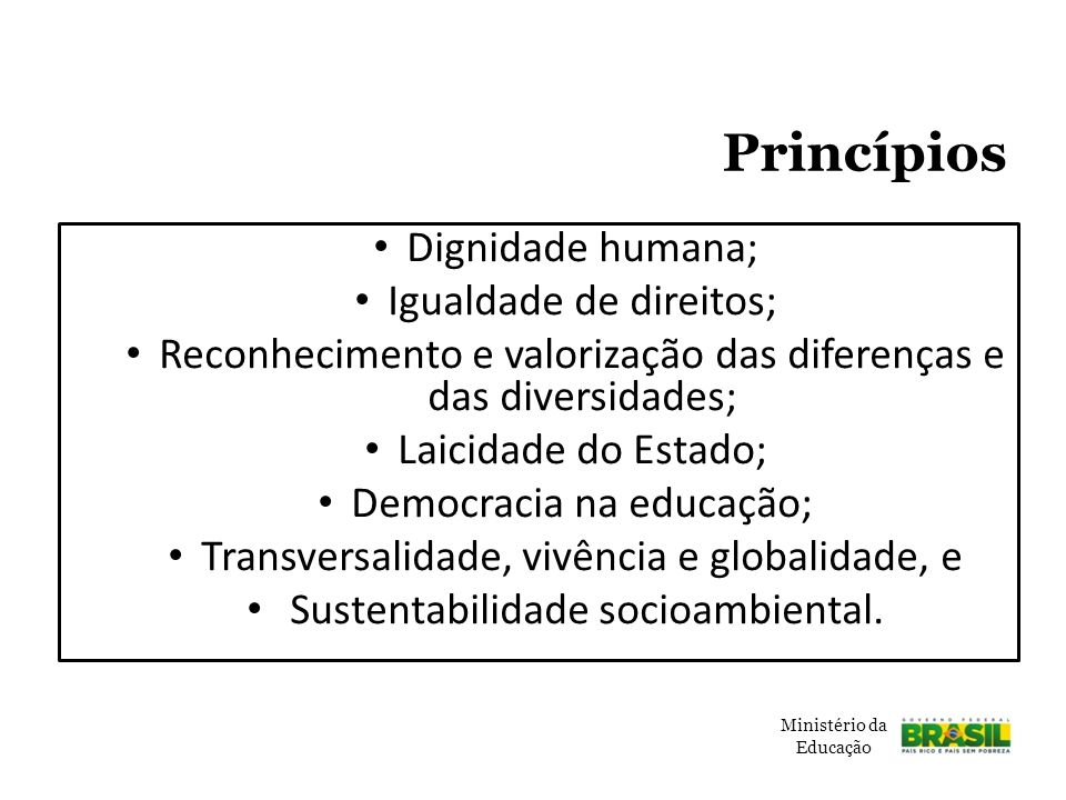 Princípios Dignidade humana; Igualdade de direitos;