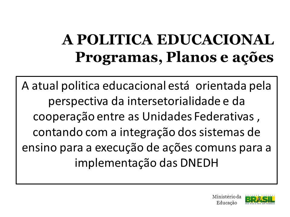 A POLITICA EDUCACIONAL Programas, Planos e ações