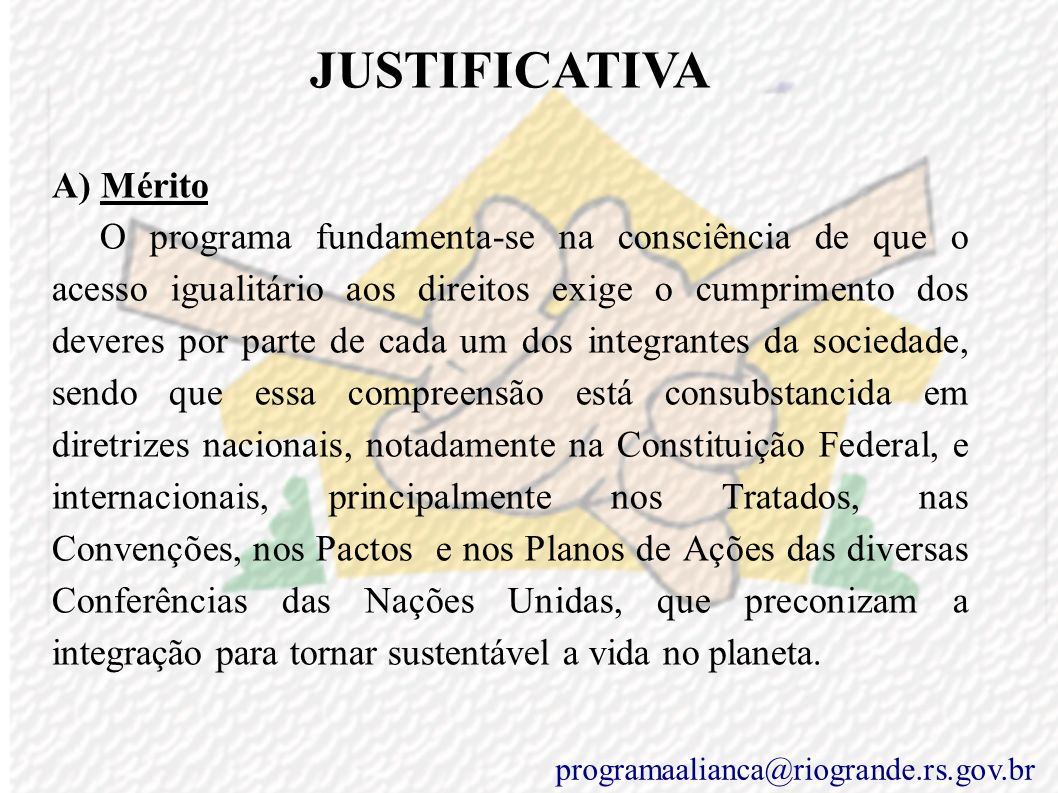JUSTIFICATIVA A) Mérito