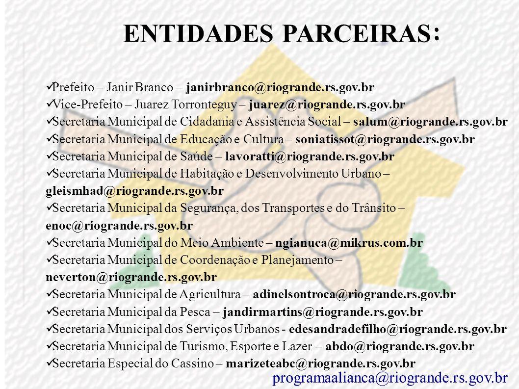 ENTIDADES PARCEIRAS: programaalianca@riogrande.rs.gov.br