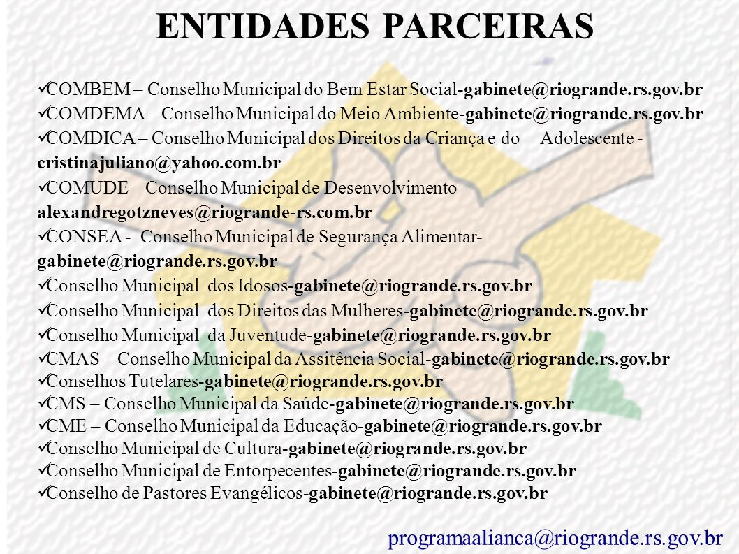 ENTIDADES PARCEIRAS programaalianca@riogrande.rs.gov.br