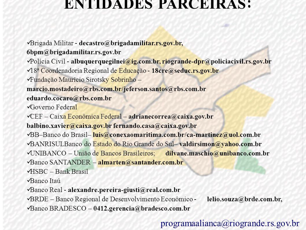 programaalianca@riogrande.rs.gov.br ENTIDADES PARCEIRAS: