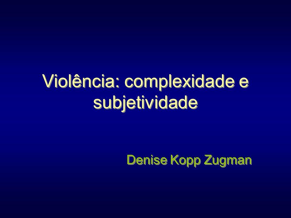 Violência: complexidade e subjetividade