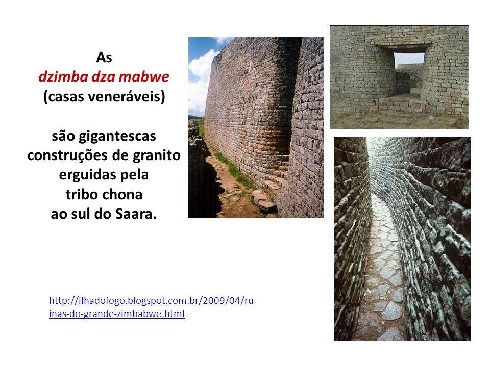 As dzimba dza mabwe (casas veneráveis) são gigantescas construções de granito erguidas pela tribo chona ao sul do Saara.