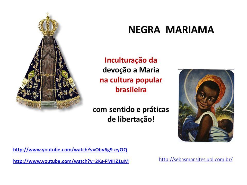 NEGRA MARIAMA Inculturação da devoção a Maria na cultura popular