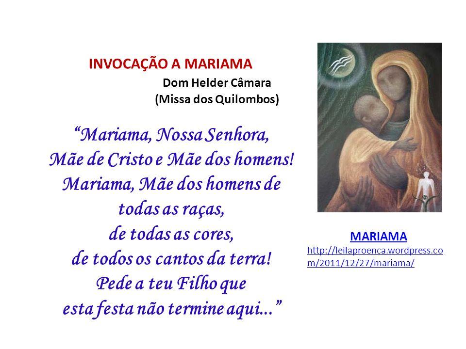 INVOCAÇÃO A MARIAMA. Dom Helder Câmara
