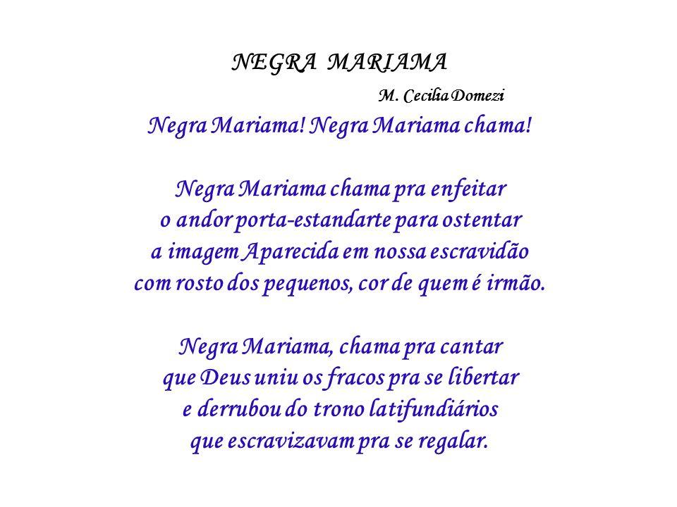 NEGRA MARIAMA. M. Cecilia Domezi Negra Mariama. Negra Mariama chama