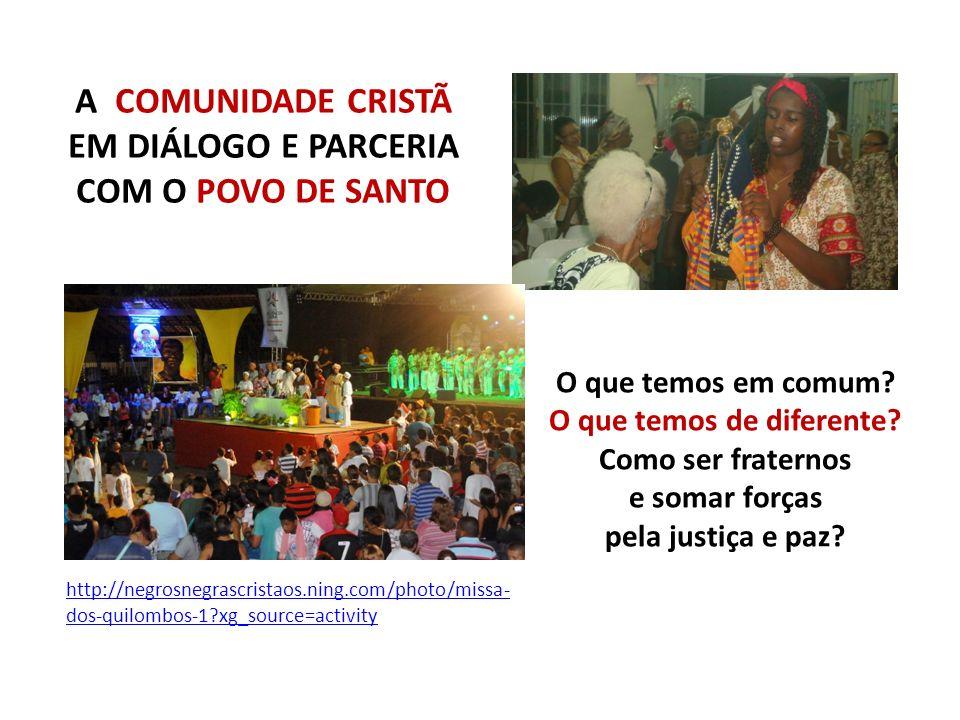 A COMUNIDADE CRISTÃ EM DIÁLOGO E PARCERIA COM O POVO DE SANTO