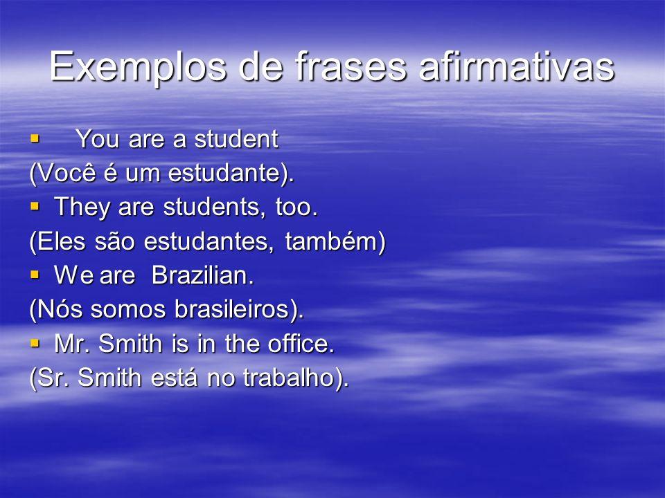 Exemplos de frases afirmativas