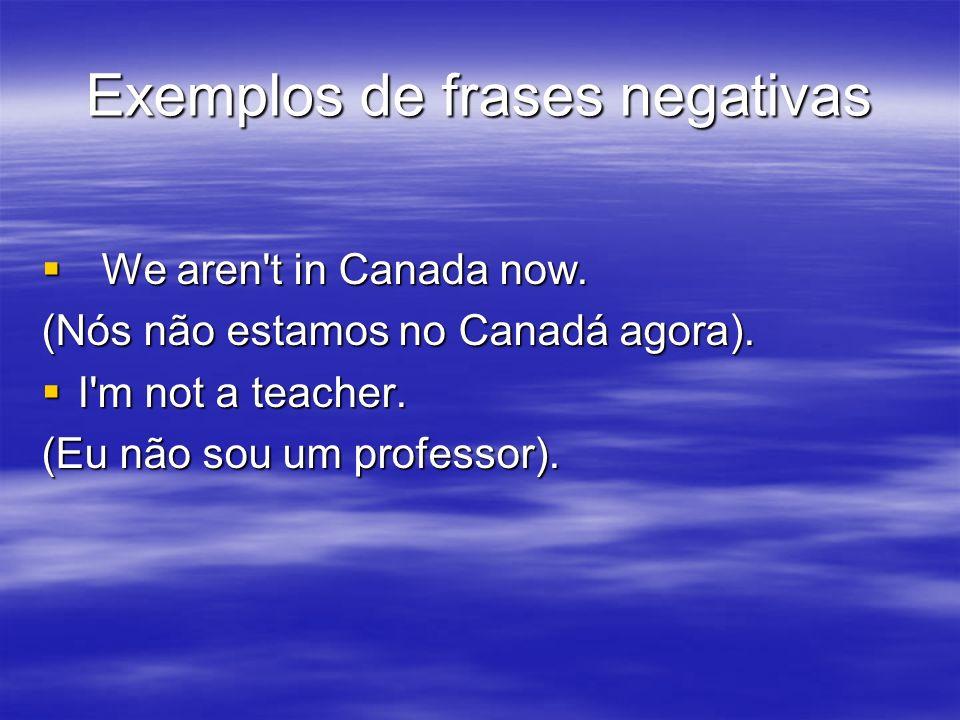 Exemplos de frases negativas