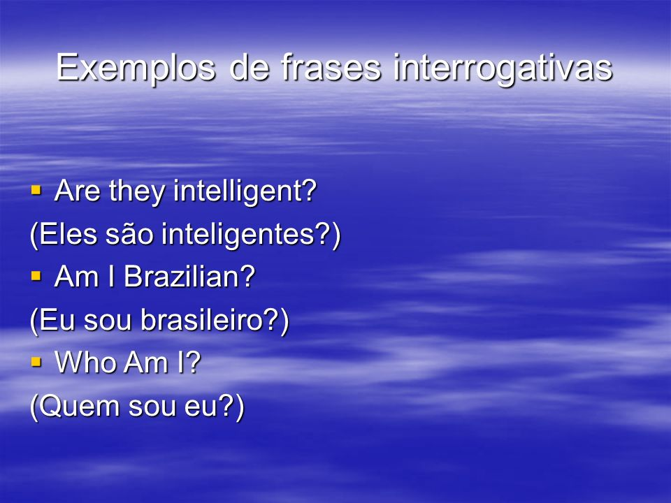 Exemplos de frases interrogativas