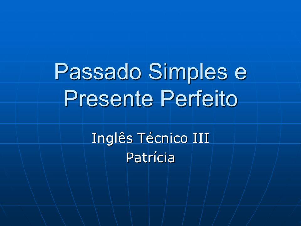 Passado Simples e Presente Perfeito