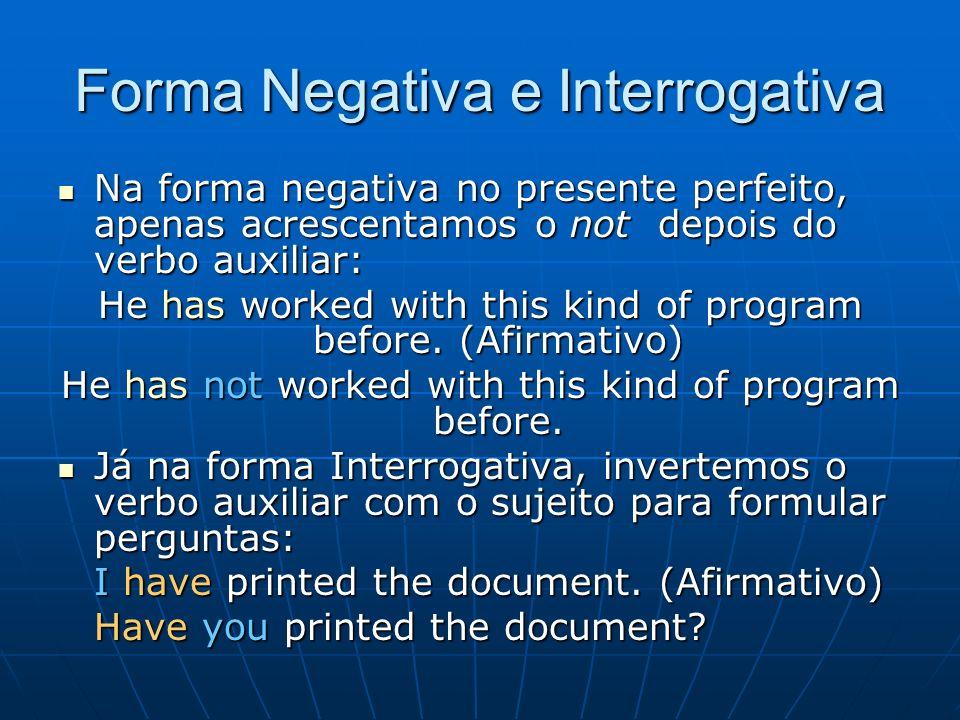 Forma Negativa e Interrogativa