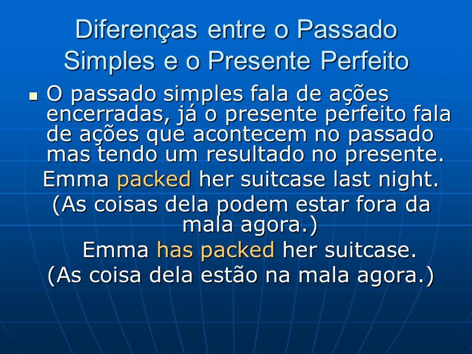 Diferenças entre o Passado Simples e o Presente Perfeito