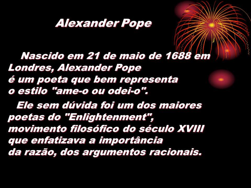 Alexander Pope Londres, Alexander Pope é um poeta que bem representa