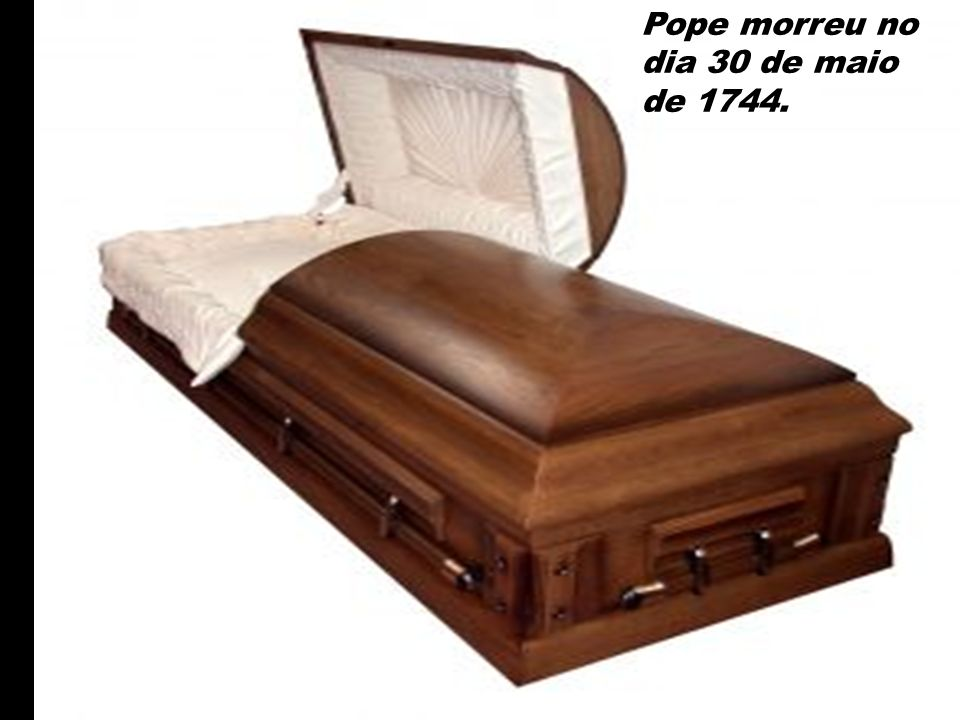 Pope morreu no dia 30 de maio de 1744.