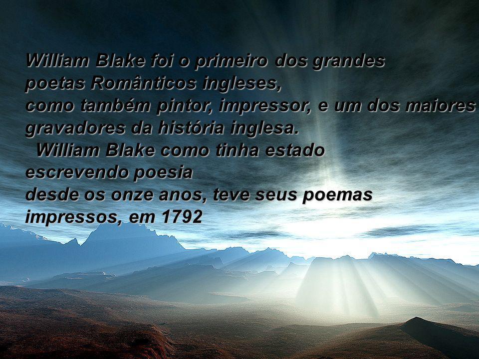 William Blake foi o primeiro dos grandes