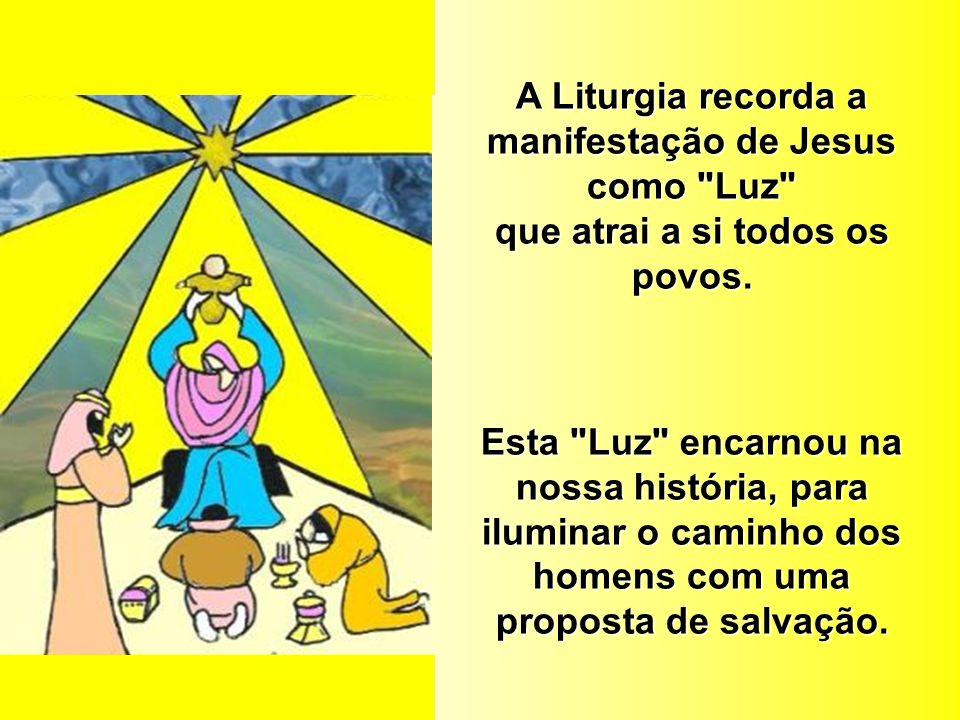A Liturgia recorda a manifestação de Jesus como Luz