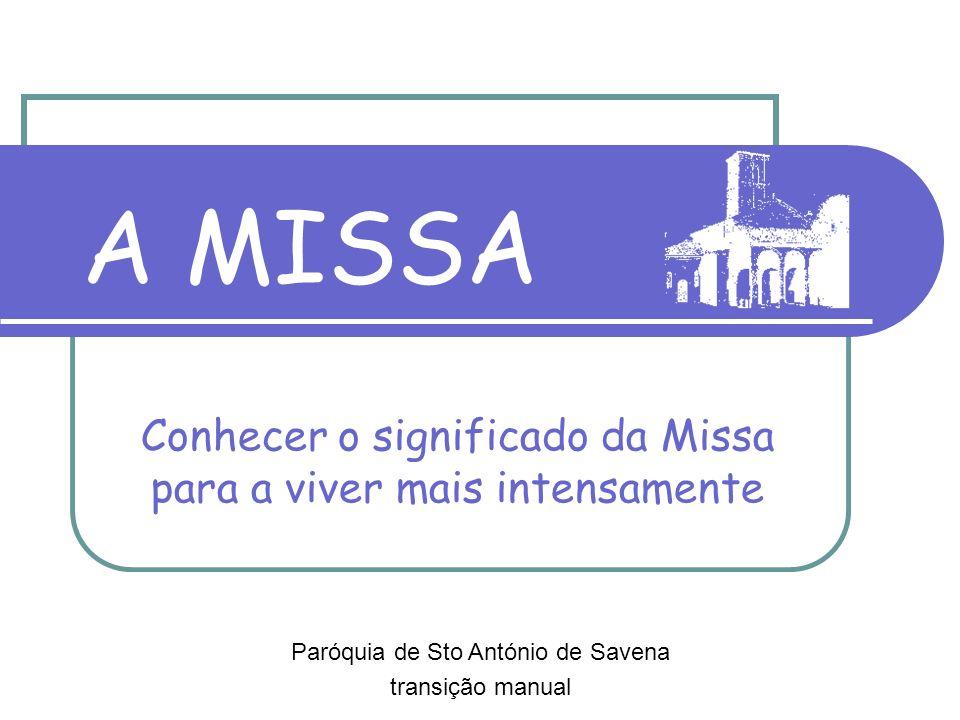 Conhecer o significado da Missa para a viver mais intensamente