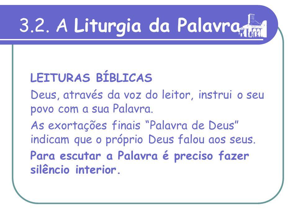 3.2. A Liturgia da Palavra LEITURAS BÍBLICAS