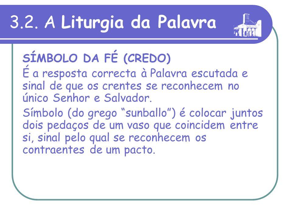 3.2. A Liturgia da Palavra SÍMBOLO DA FÉ (CREDO)