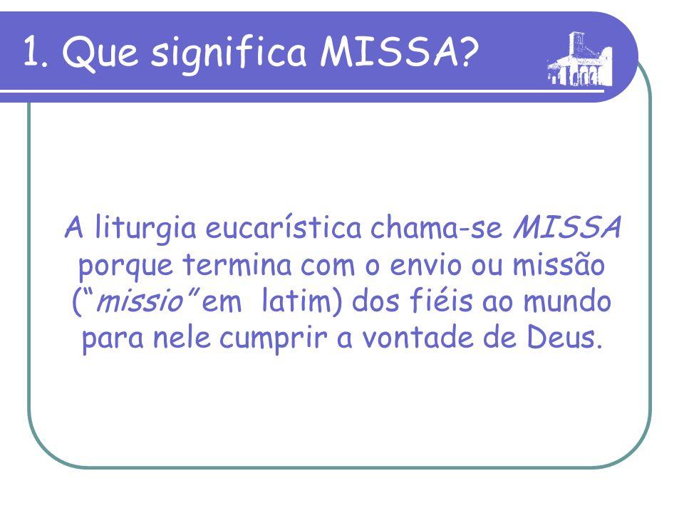 1. Que significa MISSA
