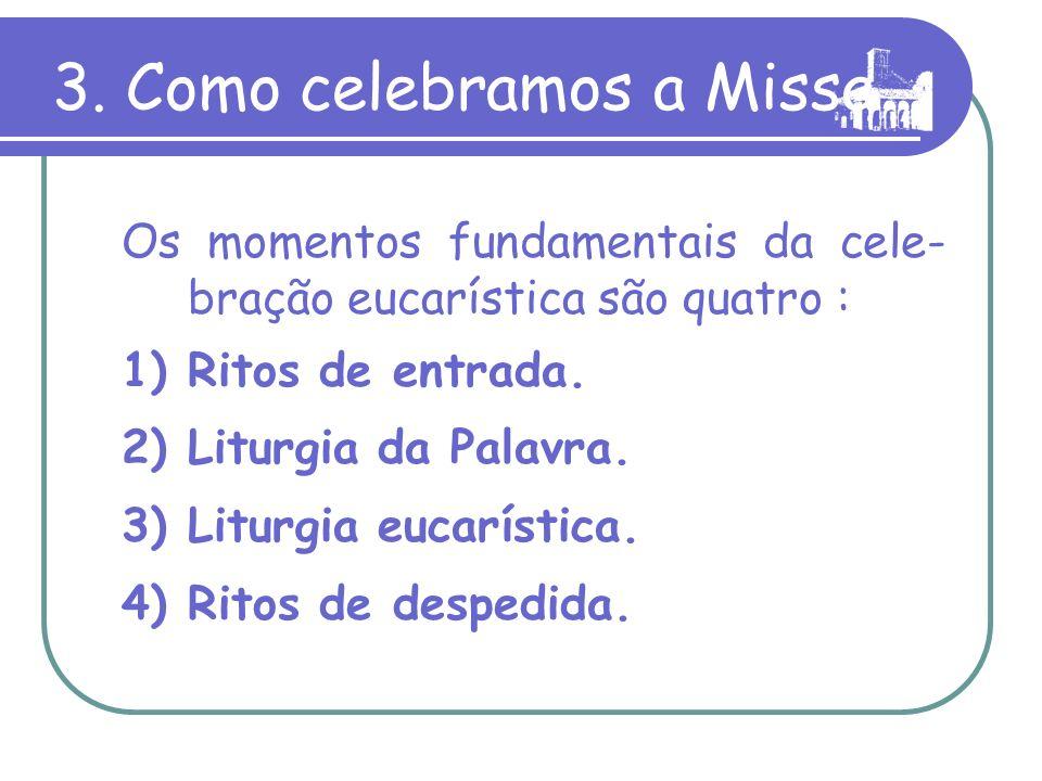 3. Como celebramos a Missa