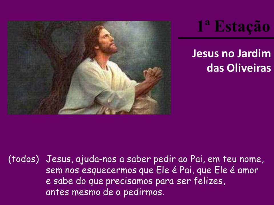 1ª Estação Jesus no Jardim das Oliveiras