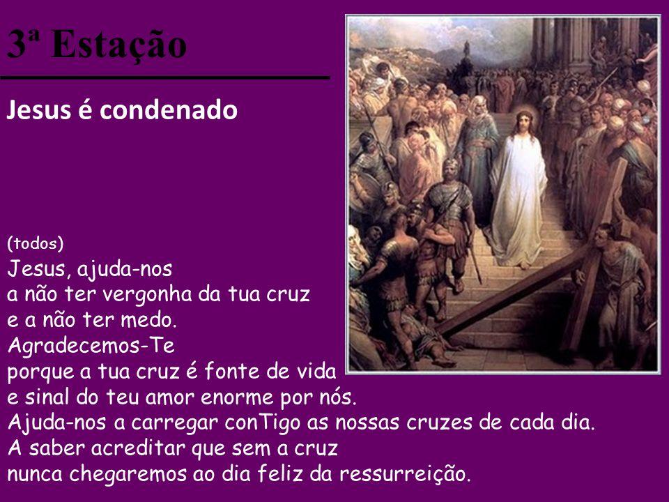 3ª Estação Jesus é condenado Jesus, ajuda-nos