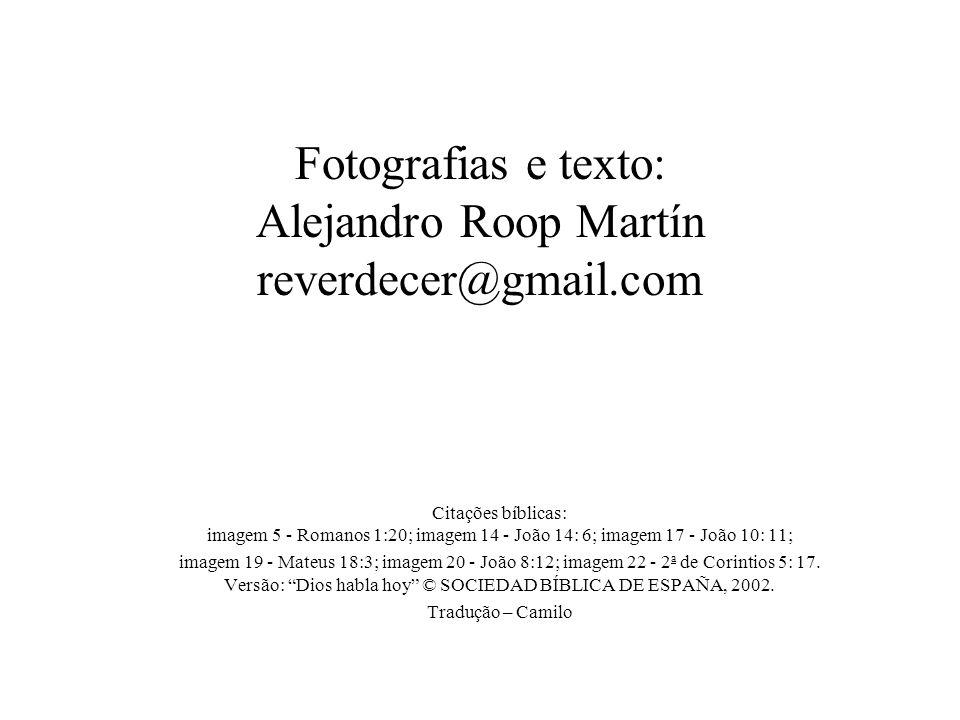 Fotografias e texto: Alejandro Roop Martín reverdecer@gmail.com