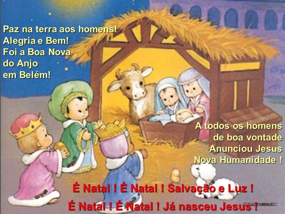 É Natal ! É Natal ! Salvação e Luz !