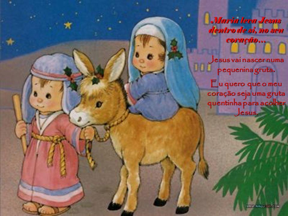 Jesus vai nascer numa pequenina gruta.