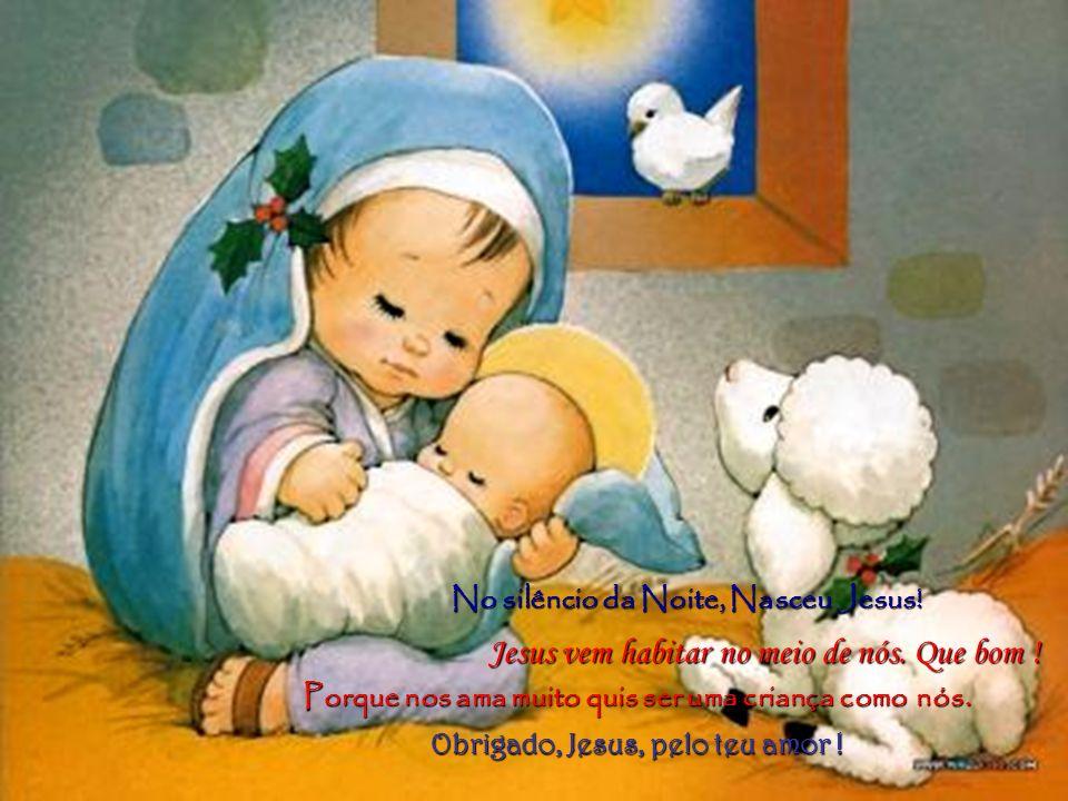 No silêncio da Noite, Nasceu Jesus!