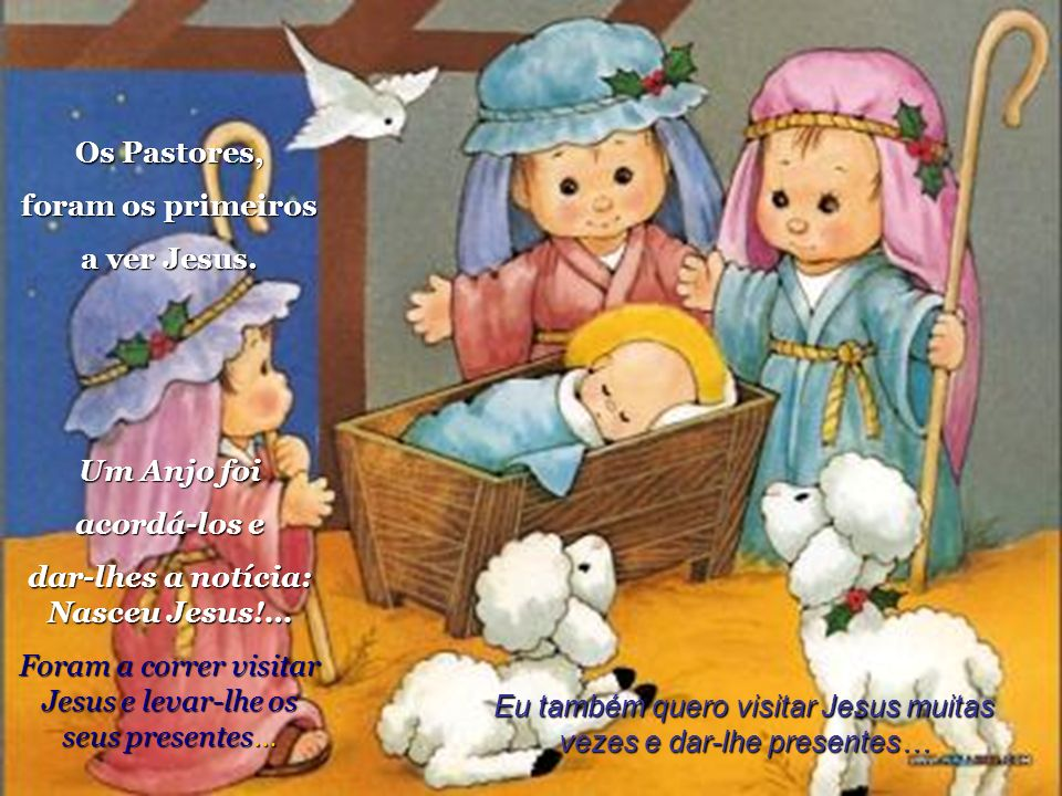 dar-lhes a notícia: Nasceu Jesus!…