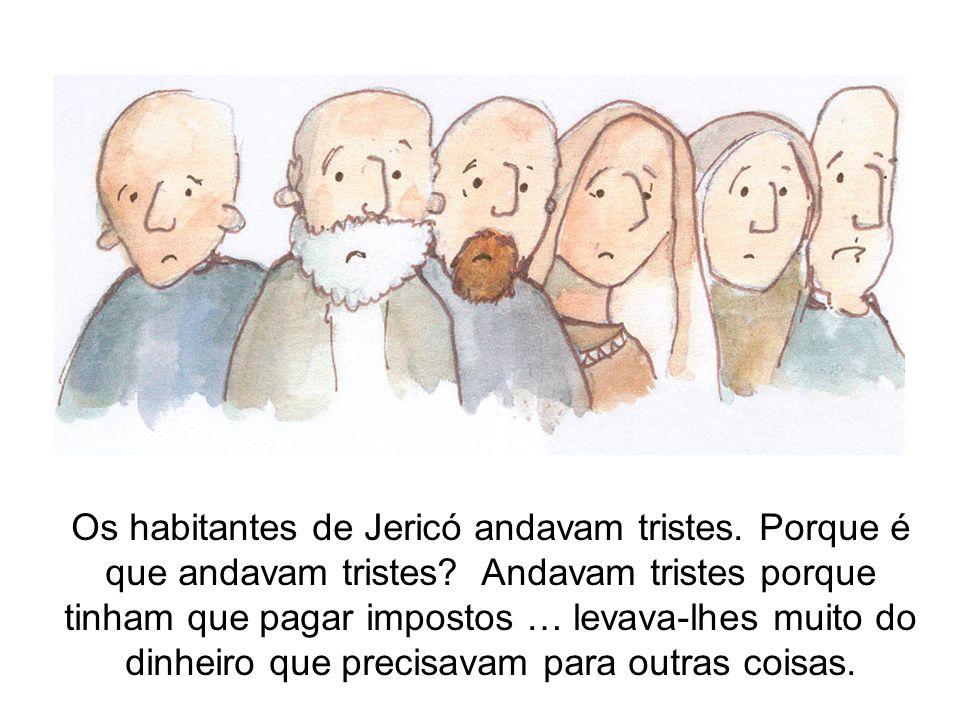 Os habitantes de Jericó andavam tristes. Porque é que andavam tristes