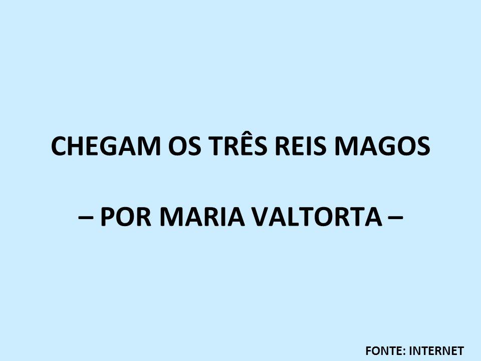 CHEGAM OS TRÊS REIS MAGOS – POR MARIA VALTORTA –