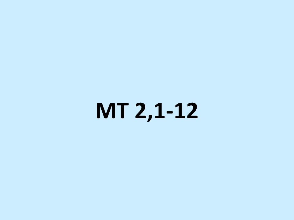 MT 2,1-12