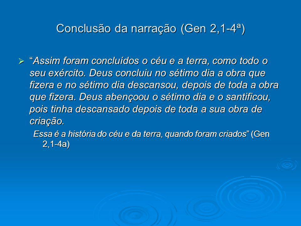 Conclusão da narração (Gen 2,1-4ª)