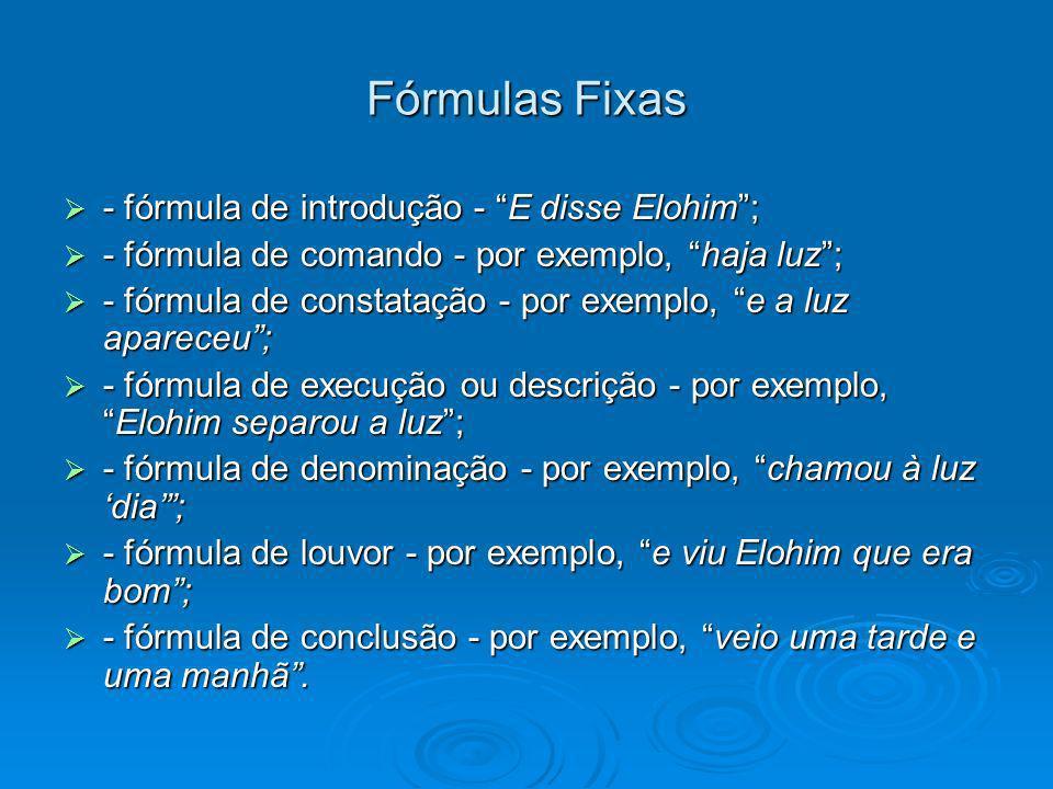 Fórmulas Fixas - fórmula de introdução - E disse Elohim ;