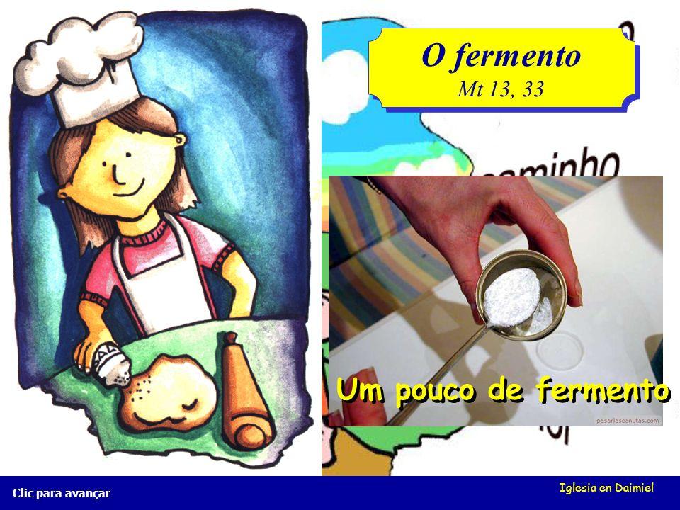 O fermento Um pouco de fermento Mt 13, 33 Iglesia en Daimiel
