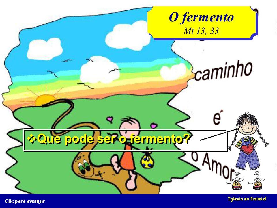 O fermento Que pode ser o fermento Mt 13, 33 Iglesia en Daimiel