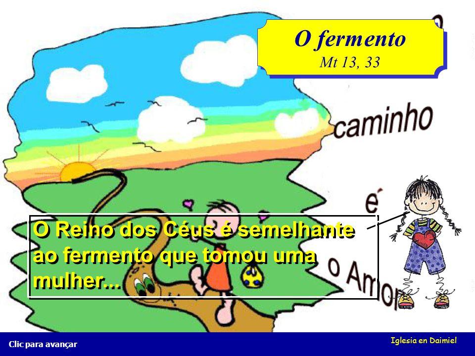 O fermento Mt 13, 33. O Reino dos Céus é semelhante ao fermento que tomou uma mulher... Iglesia en Daimiel.