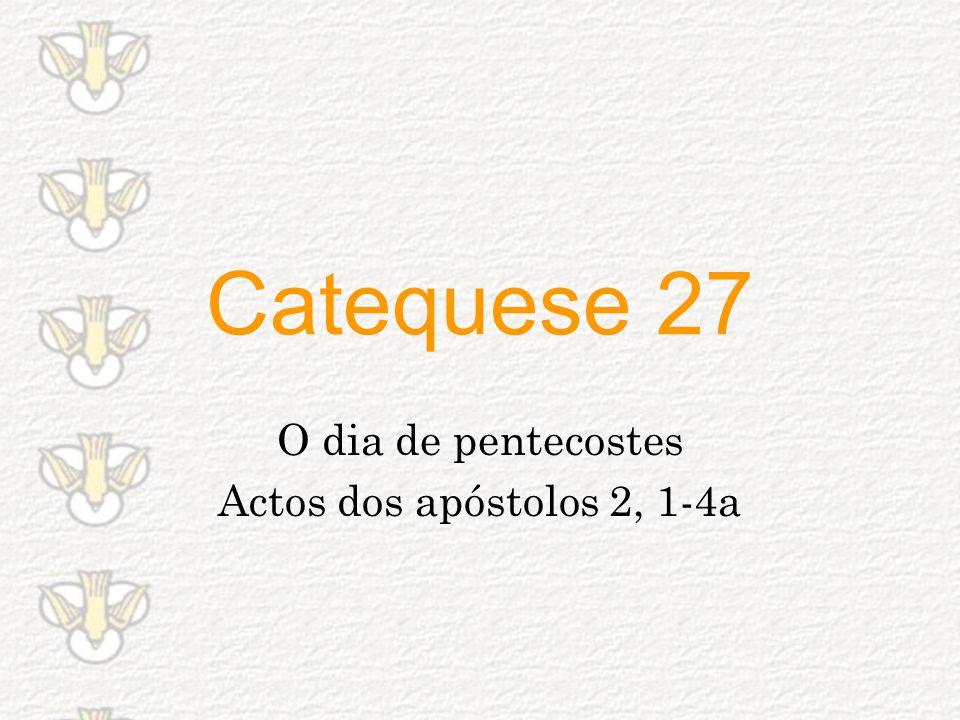 O dia de pentecostes Actos dos apóstolos 2, 1-4a