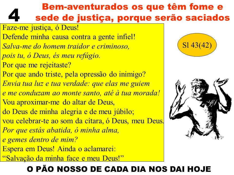 O PÃO NOSSO DE CADA DIA NOS DAI HOJE