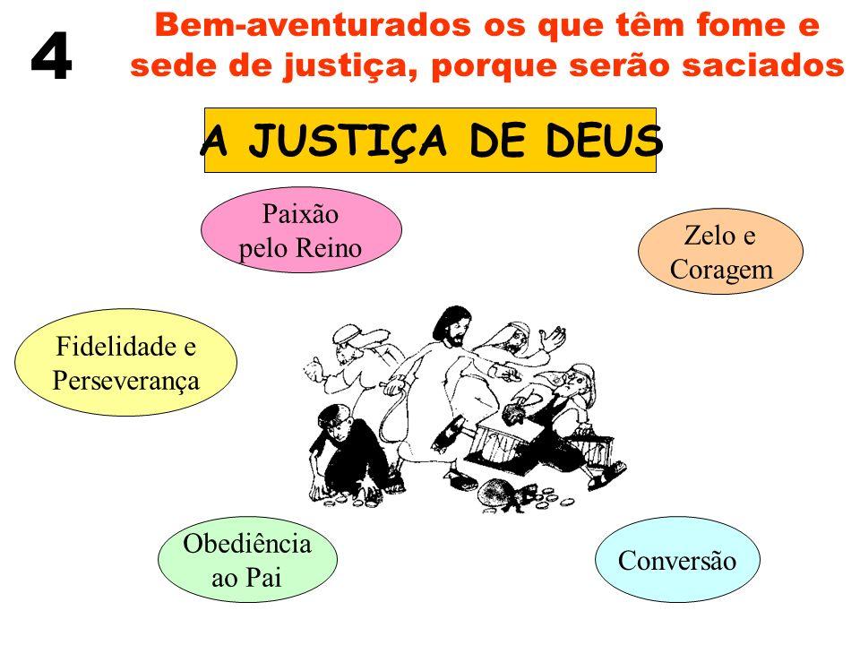 Bem-aventurados os que têm fome e sede de justiça, porque serão saciados