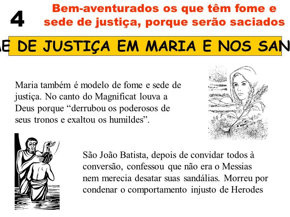 FOME DE JUSTIÇA EM MARIA E NOS SANTOS