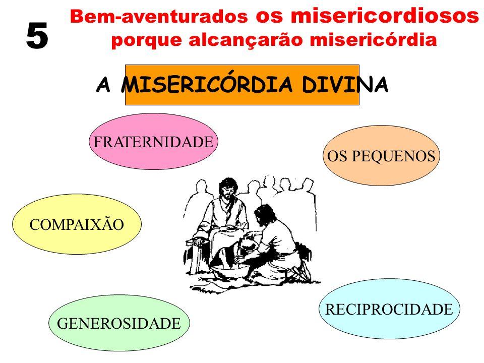 Bem-aventurados os misericordiosos porque alcançarão misericórdia