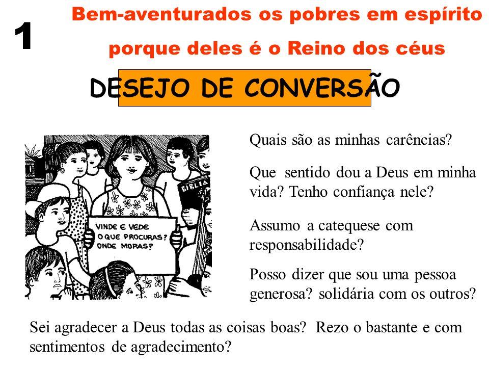 1 DESEJO DE CONVERSÃO Bem-aventurados os pobres em espírito