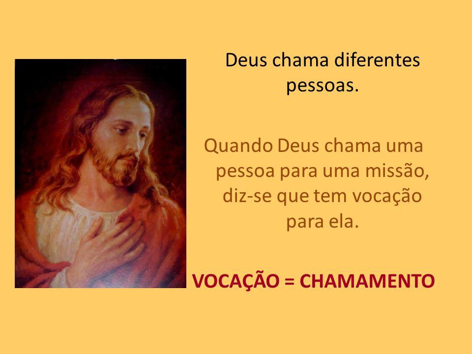 Deus chama diferentes pessoas